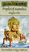 PROPHET OF MOONSHAE (Forgotten Realms: the Druidhome Trilogy)