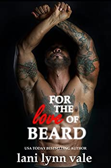 For the Love of Beard (The Dixie Warden Rejects MC Book 7) by [Vale, Lani Lynn]