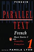 French Short Stories 1/Nouvelles Francaises 1: Parallel Text (Penguin Parallel Text) (French and English Edition) by Various(1966-06-30)