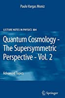 Quantum Cosmology - The Supersymmetric Perspective - Vol. 2: Advanced Topic (Lecture Notes in Physics)