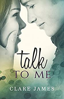 Talk to Me: A Standalone Hockey Romance (Impossible Love Book 4) by [James, Clare]