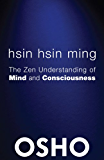 Hsin Hsin Ming: The Zen Understanding of Mind and Consciousness (OSHO Classics)