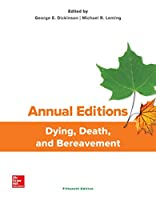 Annual Editions: Dying, Death, and Bereavement, 15/e (Annual Editions Dying, Death and Bereavement)