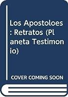 Los Apostoloes: Retratos (Planeta Testimonio)