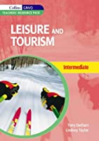 Leisure and Tourism for Intermediate GNVQ: Teacher's Support Pack