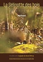 La gelinotte des bois - Biologie-Eco-Etologie: parallèle avec la Poule du Grand Tétras