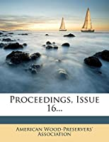 Proceedings, Issue 16...
