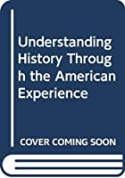 Understanding History Through the American Experience