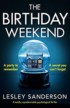 The Birthday Weekend: A totally unputdownable psychological thriller