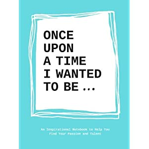 Once upon a Time I Wanted to Be...
