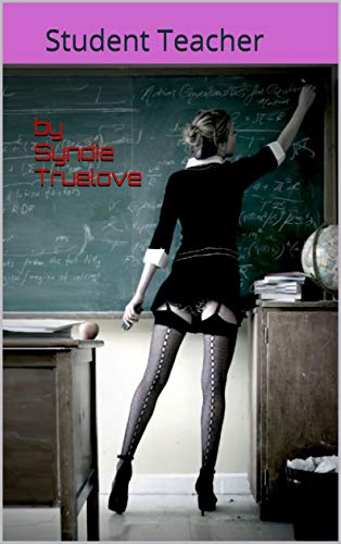 Student Teacher: feminized and trained by my student (English Edition)