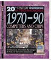 20 Century Science 1970s-1990s Computers & Chips (20th Century Science)