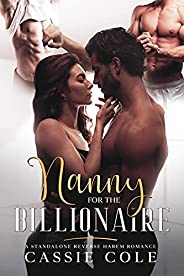 Nanny for the Billionaire: A Standalone Reverse Harem Romance