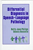 Differential Diagnosis in Speech-Language Pathology