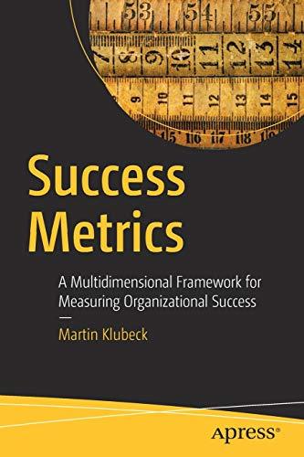 Download Success Metrics: A Multidimensional Framework for Measuring Organizational Success 1484225856