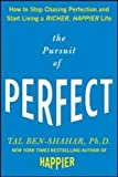 The Pursuit of Perfect: How to Stop Chasing Perfection and Start Living a Richer, Happier Life (NTC Self-Help)