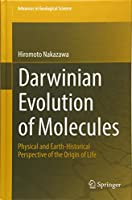 Darwinian Evolution of Molecules: Physical and Earth-Historical Perspective of the Origin of Life (Advances in Geological Science)