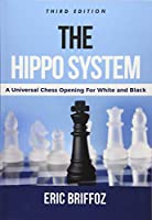 The Hippo System: A Universal Chess Opening for White & Black