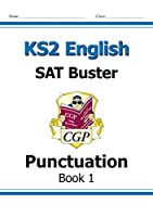 KS2 English SAT Buster: Punctuation Book 1 (for the 2019 tests)