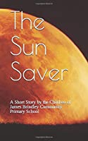 The Sun Saver: A Short Story by the Children of James Brindley Community Primary School