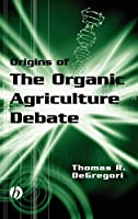 Origins of the Organic Agriculture Debate