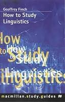 How to Study Linguistics (Macmillan How to Study S.)
