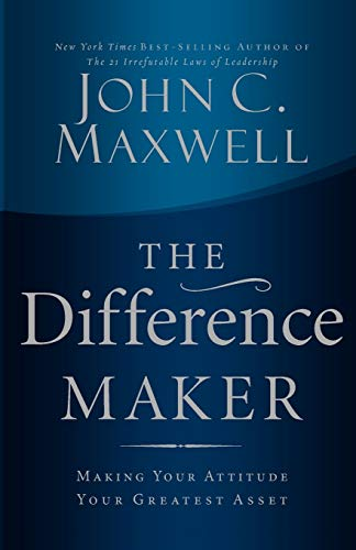Download The Difference Maker: Making Your Attitude Your Greatest Asset 0785288694