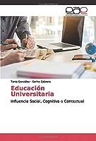 Educación Universitaria: Influencia Social, Cognitiva o Contextual