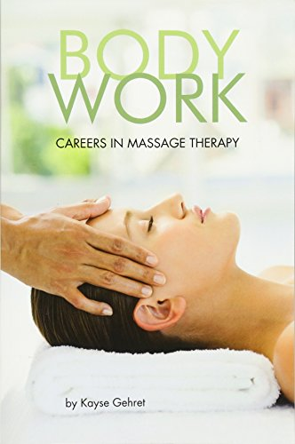 Body/Work: Careers in Massage Therapy