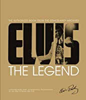 Elvis: The Legend; the Authorized Book from the Graceland Archives
