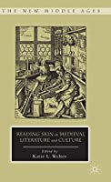 Reading Skin in Medieval Literature and Culture (The New Middle Ages)