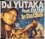 『UN III PROJECT』DJ YUTAKA feat DABO「In Da Club(Bounce with Me)」
