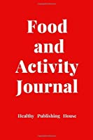 Food and Activity Journal: Hello Health, Control calories, weight. The perfect diary for a healthy lifestyle, meal planning - diets and exercise, 110 pages, (6 x 9)