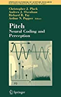 Pitch: Neural Coding and Perception (Springer Handbook of Auditory Research)
