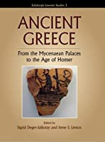 Ancient Greece: From the Mycenaean Palaces to the Age of Homer (Edinburgh Leventis Studies)