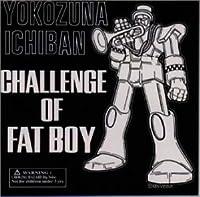 Challenge Of Fat Boy