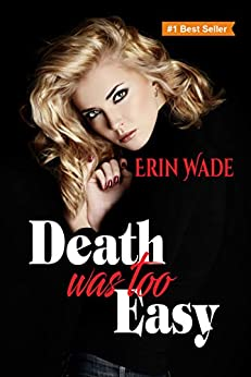 Death Was Too Easy by [Wade, Erin]