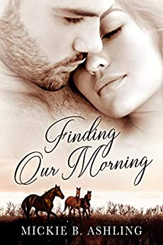 Finding Our Morning by [Ashling, Mickie B.]