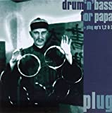 Drum N Bass for Papa / Plug's 1 2 & 3