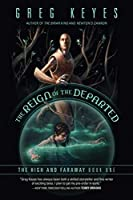 The Reign of the Departed: The High and Faraway, Book One