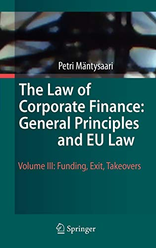 Download The Law of Corporate Finance: General Principles and EU Law: Volume III: Funding, Exit, Takeovers 3642030572
