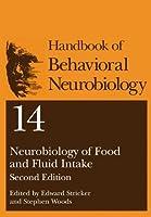 Neurobiology of Food and Fluid Intake (Handbooks of Behavioral Neurobiology)