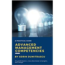 Advanced Management Competencies: On performance, cross-functional strategies and change - A practical guide