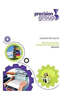 Develop and Use Emotional Intelligence: BSBLDR501 by [(Australia) Pty Ltd, Precision Group]