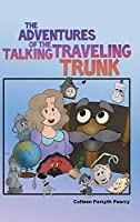 The Adventures of the Talking Traveling Trunk
