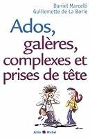 Ados, Galeres, Complexes Et Prises de Tete (Collections Psychologie)