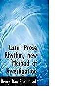 Latin Prose Rhythm, New Method of Investigation