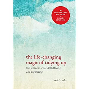 The Life-Changing Magic of Tidying Up: The Japanese Art of Decluttering and Organizing (The Life Changing Magic of Tidying Up)