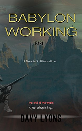 Babylon Working: The End Of the World is just a Beginning... (A dark fantasy dystopian sci/fi horror Book 1) (English Edition)の詳細を見る