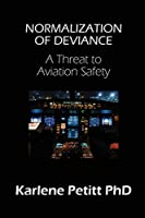 Normalization of Deviance: A Threat to Aviation Safety